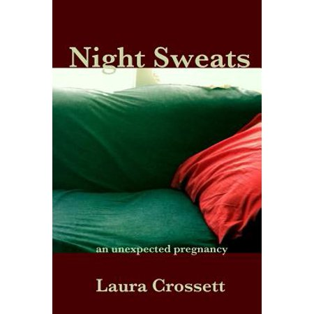 Night Sweats : An Unexpected Pregnancy (Night Sweats An Early Sign Of Pregnancy)