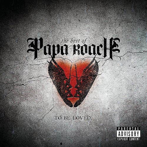 Best Of Papa Roach: To Be Loved (Explicit)