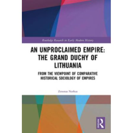 An Unproclaimed Empire: The Grand Duchy of Lithuania - eBook