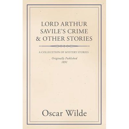 Lord Arthur Savile's Crime & Other Stories -