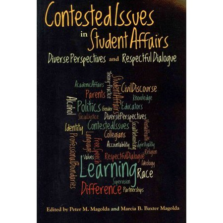 Contested Issues in Student Affairs: Diverse Perspectives and Respectful Dialogue by