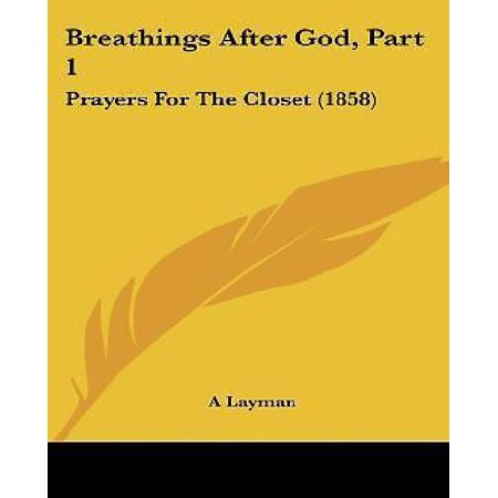 Breathings After God, Part 1: Prayers for the Closet (1858)