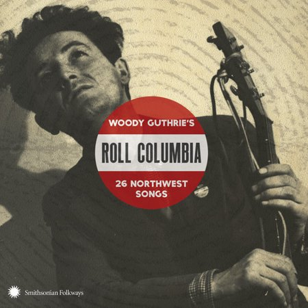 - Roll Columbia: Woody Guthrie's 26 Northwest / Var