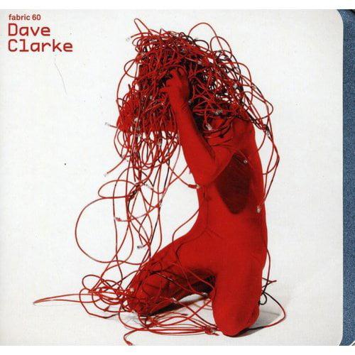 Dave Clarke - Fabric 60: Dave Clarke [CD]