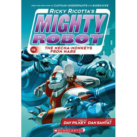 Ricky Ricotta's Mighty Robot vs. the Mecha-Monkeys from Mars (Ricky Ricotta's Mighty Robot #4) ()