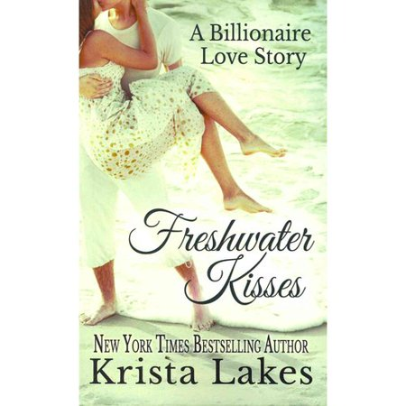 Freshwater Kisses  A Timeless Love Story