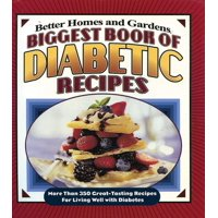 Better Homes & Gardens: Biggest Book of Diabetic Recipes: More Than 350 Great-Tasting Recipes for Living Well with Diabetes (Other)