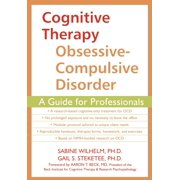 Cognitive Therapy for Obsessive-Compulsive Disorder : A Guide for Professionals