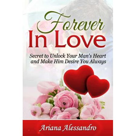 Forever In Love: Secret to Unlock Your Man's Heart and Make Him Desire You Always - eBook - Owl Always Love You