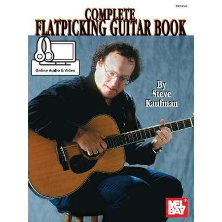 Complete Flatpicking Guitar Book Complete Flatpicking Guitar Book