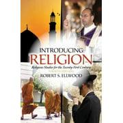 Introducing Religion : Religious Studies for the Twenty-First Century