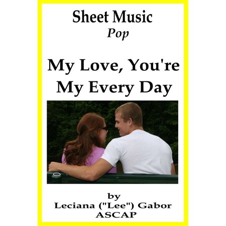 Sheet Music My Love, You're My Every Day - eBook (All Of My Love Keyboard Solo Sheet Music)