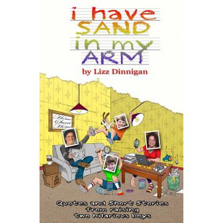 I Have Sand in My Arm : Quotes and Short Stories from Raising Two Hilarious Boys](Hilarious Halloween Quotes)
