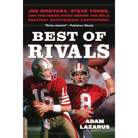 Best of Rivals : Joe Montana, Steve Young, and the Inside Story behind the NFL's Greatest Quarterback (Best Young Players In The Nfl)