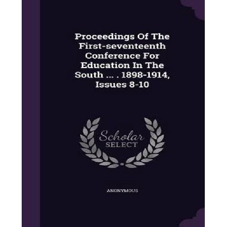 Proceedings of the First-Seventeenth Conference for Education in the South ... . 1898-1914, Issues 8-10 - image 1 of 1