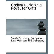 Godiva Durleigh a Novel for Girls