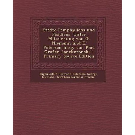Stadte Pamphyliens Und Pisidiens  Unter Mitwirkung Von G  Niemann Und E  Petersen Hrsg  Von Karl Grafen Lanckoronski