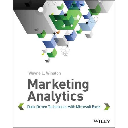 Marketing Analytics: Data-Driven Techniques With Microsoft Excel