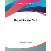Hugues the Wer-Wolf