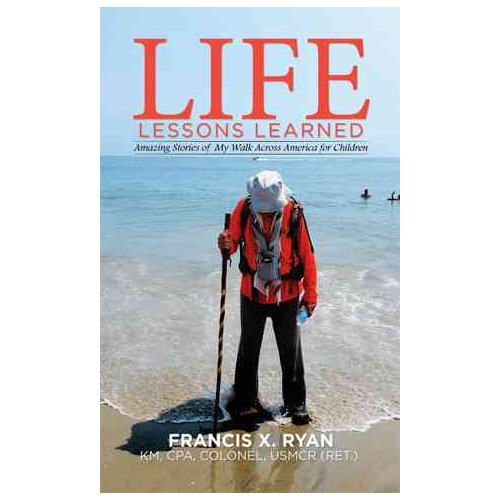 Life Lessons Learned : Amazing Stories of My Walk Across America for Children