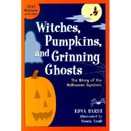 Witches, Pumpkins, and Grinning Ghosts : The Story of the Halloween Symbols - Three Halloween Symbols