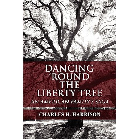 Dancing 'Round the Liberty Tree : An American Family's