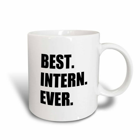 3dRose Best Intern Ever - fun appreciation gift for internship job - funny, Ceramic Mug,