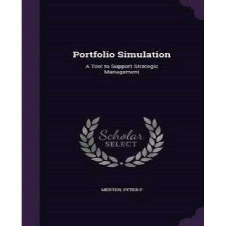 Portfolio Simulation  A Tool To Support Strategic Management