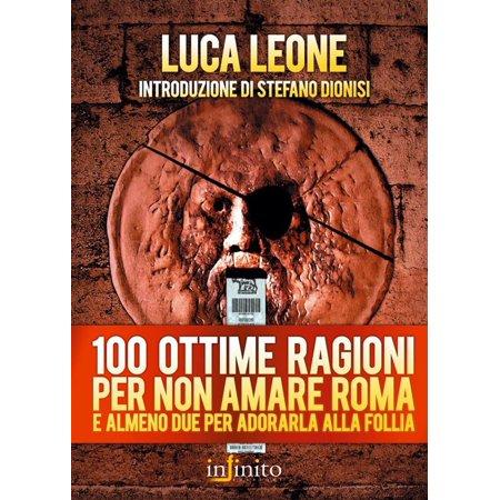 100 ottime ragioni per non amare Roma -