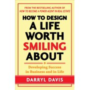 How to Design a Life Worth Smiling about: Developing Success in Business and in Life (Hardcover)