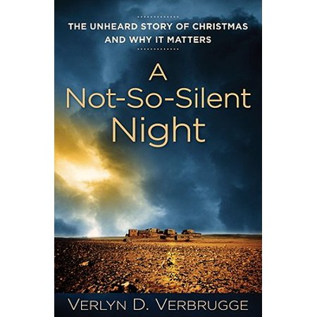 A Not-So-Silent Night : The Unheard Story of Christmas and Why It
