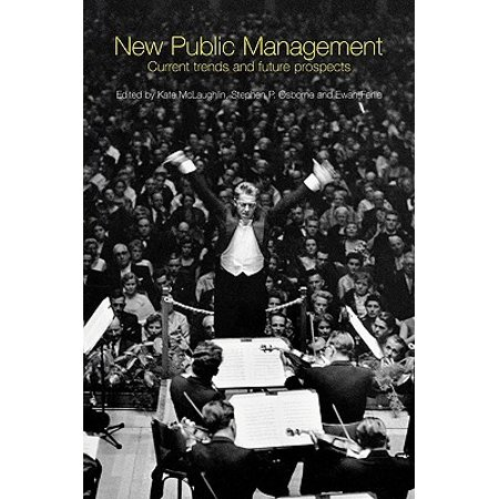 New Public Management : Current Trends and Future