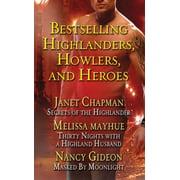 Bestselling Highlanders, Howlers, and Heroes: Chapman, Mayhue, and Gideon - eBook