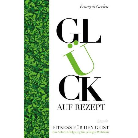 Glück auf Rezept - Fitness für den Geist - eBook (Rezept Sport-sonnenbrille, Herren)