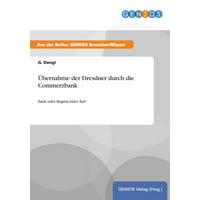 Ubernahme Der Dresdner Durch Die Commerzbank