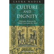 Culture and Dignity : Dialogues Between the Middle East and the West