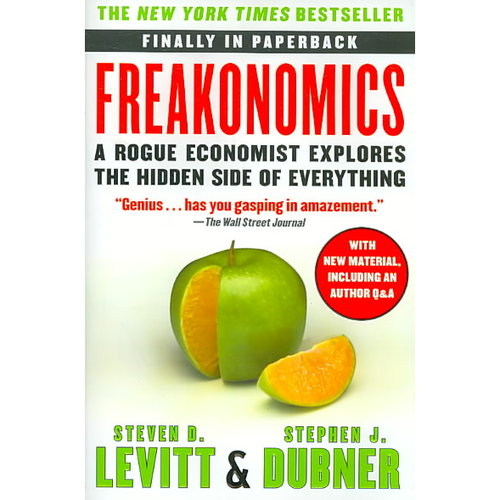 Freakonomics: A Rogue Economist Explores the Hidden Side of Everything Additional Summary