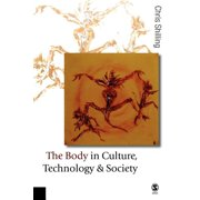 Published in Association with Theory, Culture & Society: The Body in Culture, Technology and Society (Paperback)