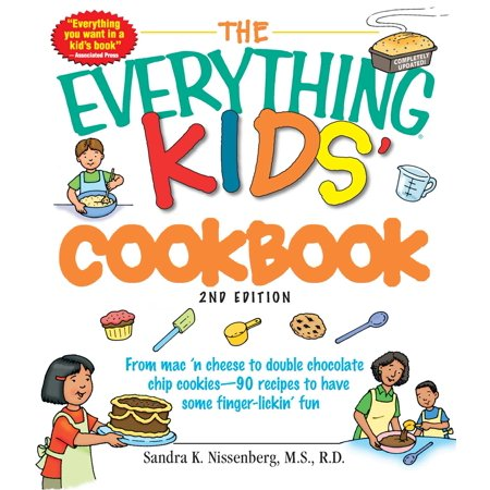 The Everything Kids' Cookbook : From  mac 'n cheese to double chocolate chip cookies - 90 recipes to have some finger-lickin' - Fun Halloween Recipes