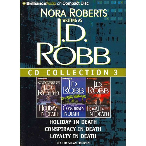J.D. Robb CD Collection 3: Holiday in Death / Conspiracy in Death / Loyalty in Death