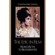 Epic in Film: From Myth to Blockbuster (Paperback)