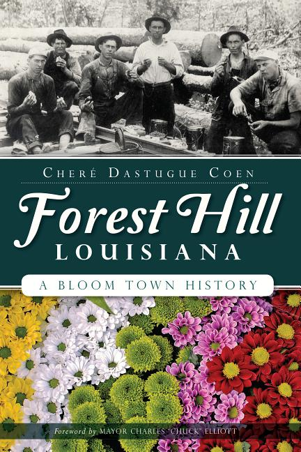 forest hill  louisiana  a bloom town history  paperback