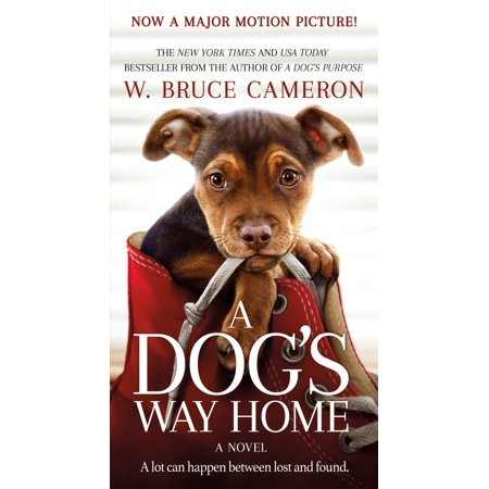 A Dog's Way Home Movie Tie-In : A Novel (A Dogs Way Home W Bruce Cameron)