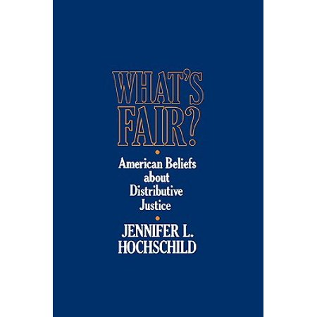 What's Fair : American Beliefs about Distributive