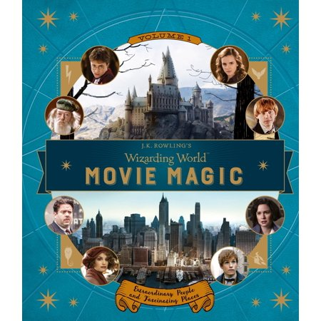 J.K. Rowling's Wizarding World: Movie Magic Volume One: Extraordinary People and Fascinating Places 500 Extraordinary Places