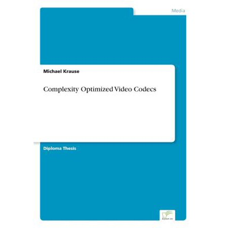 Complexity Optimized Video Codecs