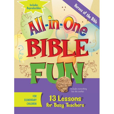 All-In-One Bible Fun for Elementary Children: Heroes of the Bible : 13 Lessons for Busy