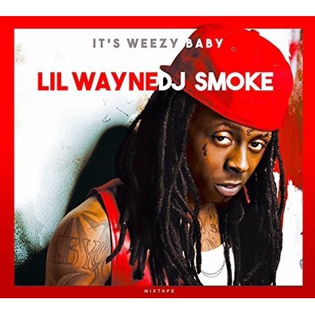 It's Weezy Baby: The Lil Wayne Mixtape (Lil Wayne With Glasses)
