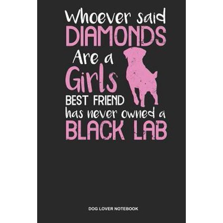 Dog Lover Notebook: Dotted Log Book For Dog Owner And Lab Lover: Black Labrador Journal - Diamonds Are Girls Best Friends Gift
