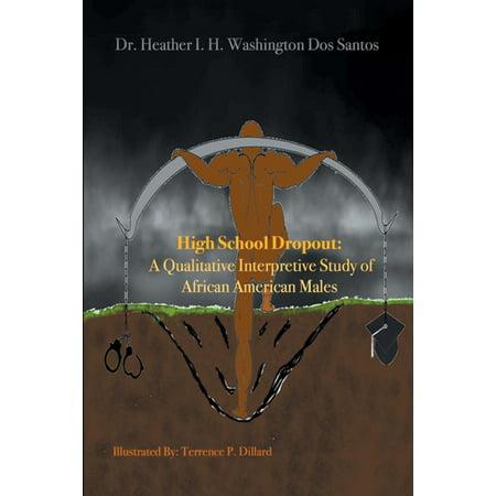 High School Dropout: a Qualitative Interpretive Study of African American Males -
